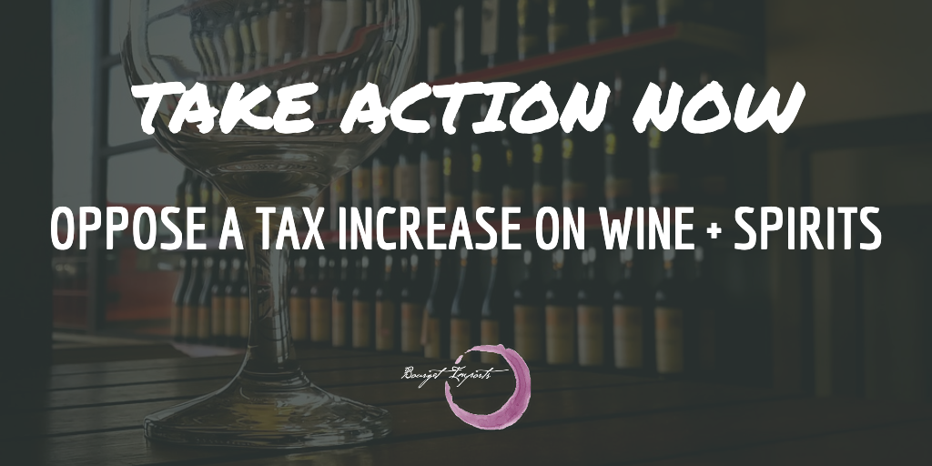Take action NOW: Oppose a tax increase on wine & spirits
