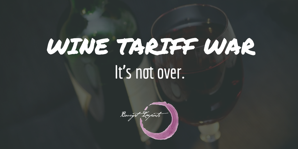 Threat of wine tariffs is still looming